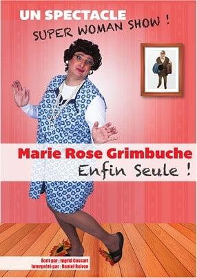Spectacle de Marie-Rose un Super Woman Show, une comédie nommée Enfin Seule !!!